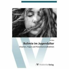 Bulimie Im Jugendalter by Ina Nass and Nass Ina (2012, Paperback)