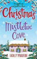 Christmas at Mistletoe Cove (Hope Island 3) By Holly Martin