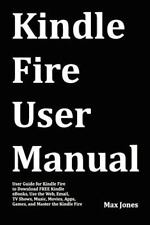 Kindle Fire User Manual: User Guide for Kindle Fire to Download FREE Kindle eBoo