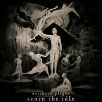 Northern Plague - Scorn the Idle [CD]