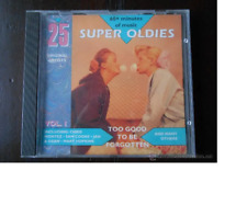 CD 25 SUPER OLDIES - VOL. 1 TOO GOOD TO BE FORGOTTEN (1I)