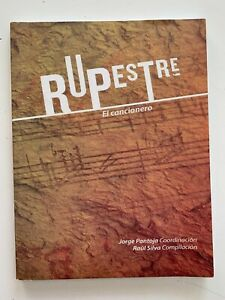 El Cancionero Rupestre By Jorge Pantoja & Raul Silva, 2014 Mexican Book 83 Pages