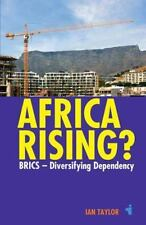 Africa Rising? : BRICS - Diversifying Dependency: By Taylor, Ian