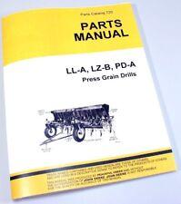 PARTS MANUAL FOR JOHN DEERE LL-A LZ-B PD-A PRESS GRAIN DRILLS CATALOG SEED GRASS