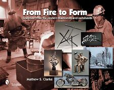 From Fire to Form / Metal Sculpture / Blacksmith / Forging