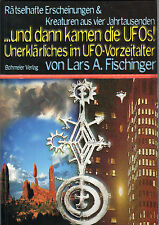 RÄTSELHAFTE ERSCHEINUNGEN & KREATUREN AUS VIER JAHRTAUSENDEN - Lars A.Fischinger