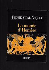 Le monde d'Homère Pierre Vidal-Naquet Editions Perrin REF E37