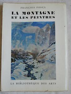 1960 La montagne et les peintres  par Francois Fosca biblio des arts illustratio