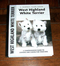BOOK: West Highland White Terrier / Kennel Club Training Showing Dog Pet Care NM