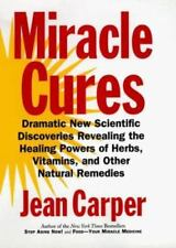 Miracle Cures: Dramatic New Scientific Discoveries Revealing the Healing Powers