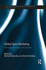 Global Sport Marketing : Contemporary Issues and Practice, Desbordes, Michel,,