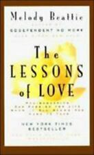 The Lessons of Love: Rediscovering Our Passion for Live When It All Seems Too Ha