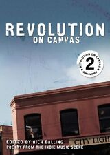 Revolution on Canvas, Volume 2: Poetry from the Indie Music Scene by Rich Ballin