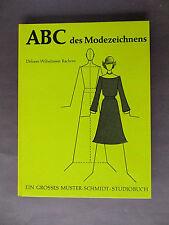 ABC des Modezeichnens: Ein grosses Muster-Schmidt-Studiobuch, Dolores W. Rachow
