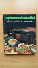 GASTRONOMIE D'AUJOURD'HUI cuisine moderne au micro-onde
