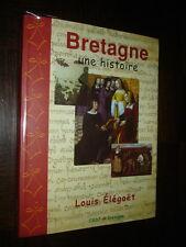 BRETAGNE - Une histoire - Louis Elégoët 1999