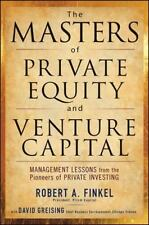 The Masters of Private Equity and Venture Capital: Management Lessons from the P