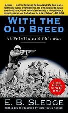 With the Old Breed: At Peleliu and Okinawa: By Sledge, E.B.
