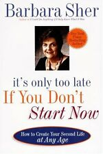 Its Only Too Late If You Dont Start Now: HOW TO CREATE YOUR SECOND LIFE AT ANY
