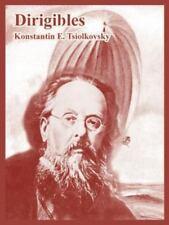 Dirigibles: By Konstantin E Tsiolkovsky