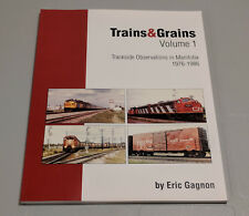Trains & Grains Volume 1: Trackside Observations in Manitoba - Eric Gagnon