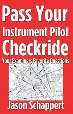 Pass Your Instrument Pilot Checkride: By Schappert, Jason