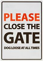 Please Close The Gate Dog Loose At All Times A5 Sign