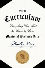The Curriculum: Everything You Need to Know to be a Master of Business Arts...