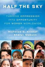 Half the Sky : Turning Oppression into Opportunity for Women Worldwide by...