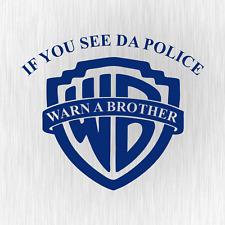 If you see da Police Warn a Brother Cop Blau Auto Vinyl Decal Sticker Aufkleber