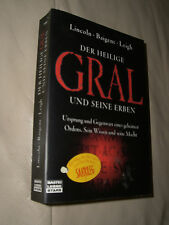 Der heilige Gral und seine Erben von Henry Lincoln, Michael Baigent, Richard...