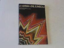La Guerra Civil Espanola. Catalogo de la exposicion organizada por la Direccion