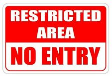 """Restricted area NO entry 12"""" x 8"""" Aluminum Sign pre-drilled holes NO RUST"""