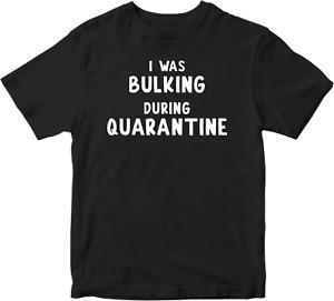 Bulking  T-Shirt quarantine pandemic during lockdown workout gym tee top adult