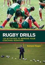 Rugby Drills: 125 Activities to Improve Your Coaching Sessions, Hogan, Eamonn, V