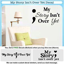 My Story Isn't Over Yet Life Motivational Wall Art Vinyl Decor Sticker Decal 165