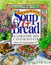 Dairy Hollow House Soup and Bread Cookbook by Crescent Dragonwagon NEW #134