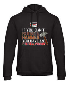 Grinfactor If you can't fix it with a hammer you have a electrical black hoodie