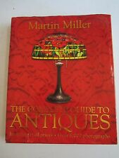 2003 THE COMPLETE GUIDE TO ANTIQUES - MARTIN MILLER - PRINTED IN DUBAI - NICE