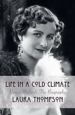 Life in a Cold Climate: Nancy Mitford The Biography,Thompson, Laura,Excellent Bo