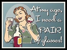 At My Age I Need Glasses Sign/Plaque Metal Door Sign Home Kitchen Food Cooking