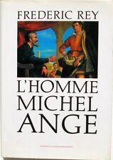 L'homme Michel-ange - Francoise Rey - La Renaissance Italienne - 1989
