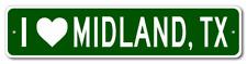 I Love MIDLAND, TEXAS  City Limit Sign - Aluminum