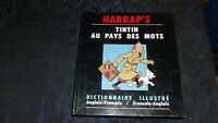 TINTIN AU PAYS DES MOTS/ D APRES HERGE/ DICTIONNAIRE FRANCO ANGLAIS HARRAPS