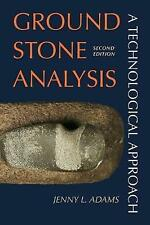 NEW Ground Stone Analysis: A Technological Approach by Jenny L Adams