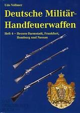 Deutsche Militär-Handfeuerwaffen Band 4 Hessen, Nassau, eine Enzyklopädie NEU