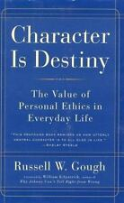 Character Is Destiny: The Value of Personal Ethics in Everyday Life by Gough, R