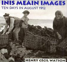 INIS ME'AIN IMAGES: 10 DAYS IN AUGUST 1912 (1999, HARDCOVER) HENRY CECIL WATSON!
