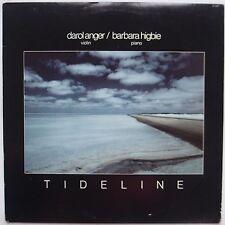 DAROL ANGER / BARBARA HIGBIE: Tideline WH Violin Piano AVANT GARDE vinyl LP