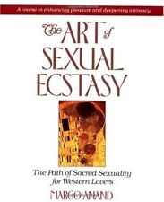 The Art of Sexual Ecstasy: The Path of Sacred Sexu
